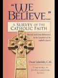 -We Believe...-: A Survey of the Catholic Faith