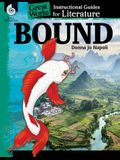 Bound: An Instructional Guide for Literature: An Instructional Guide for Literature