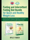 Fasting and Intermittent Fasting Diet Bundle for Quick and Healthy Weight Loss: Includes Intermittent Fasting for Weight loss, an Intermittent Fasting