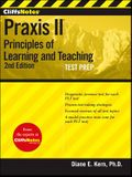 CliffsNotes Praxis II: Principles of Learning and Teaching