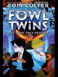 The Fowl Twins Get What They Deserve (a Fowl Twins Novel, Book 3)