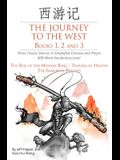The Journey to the West, Books 1, 2 and 3: Three Classic Stories in Simplified Chinese and Pinyin, 600 Word Vocabulary Level