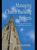 Managing Church Building Projects: Perspectives from My 25 Years of Volunteer Work