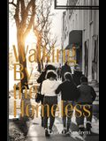 Walking By the Homeless
