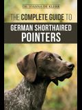 The Complete Guide to German Shorthaired Pointers: History, Behavior, Training, Fieldwork, Traveling, and Health Care for Your New GSP Puppy