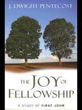 The Joy of Fellowship: A Study of First John