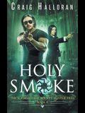 Holy Smoke: The Supernatural Bounty Hunter Files (Book 8 of 10)