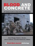 Blood and Concrete: 21St Century Conflict in Urban Centers and Megacities-A Small Wars Journal Anthology