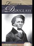 Frederick Douglass: Fugitive Slave and Abolitionist: Fugitive Slave and Abolitionist