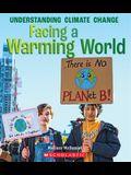 Facing a Warming World (a True Book: Understanding Climate Change)