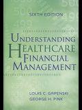 Understanding Healthcare Financial Management, Sixth Edition