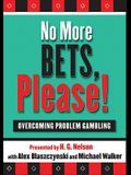 No More Bets, Please!: Overcoming Problem Gambling