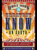 Uncle John's Greatest Know on Earth Bathroom Reader, Volume 33: Curiosities, Rarities & Amazing Oddities