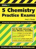 CliffsAP 5 Chemistry Practice Exams