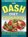 Dash Diet Health Plan Cookbook: Easy and Delicious Recipes to Promote Weight Loss, Lower Blood Pressure and Help Prevent Diabetes