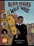 Black Heroes of the Wild West: Featuring Stagecoach Mary, Bass Reeves, and Bob Lemmons: A Toon Graphic