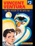 Vincent Ventura and the Mystery of the Witch Owl/Vincent Ventura Y El Misterio de la Bruja Lechuza
