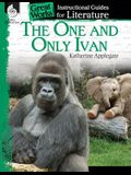 The One and Only Ivan: An Instructional Guide for Literature: An Instructional Guide for Literature