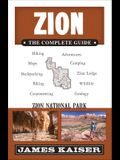 Zion: The Complete Guide: Zion National Park