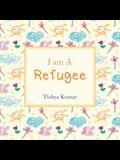 I Am A Refugee