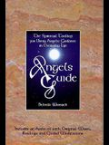 Angels Guide: The Spiritual Toolbox for Using Angelic Guidance in Everyday Life
