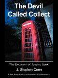 The Devil Called Collect: The Exorcism of Jessica Leek