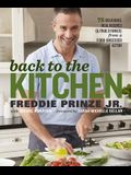 Back to the Kitchen: 75 Delicious, Real Recipes (& True Stories) from a Food-Obsessed Actor: A Cookbook