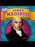 James Madison: The 4th President