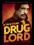 Drug Lord: A True Story: The Life & Death of a Mexican Kingpin