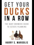 Get Your Ducks in a Row: The Baby Boomers Guide to Estate Planning