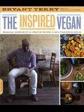 Inspired Vegan: Seasonal Ingredients, Creative Recipes, Mouthwatering Menus