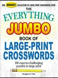 The Everything Jumbo Book of Large-Print Crosswords: 160 Easy-To-Challenging Puzzles in Large Print