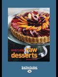 Everyday Raw Desserts (Large Print 16pt)