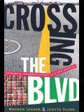 Crossing the Blvd: Strangers, Neighbors, Aliens in a New America