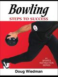 Bowling: Steps to Success: Steps to Success