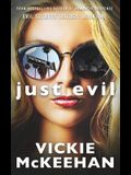 Just Evil: The Evil Trilogy Book One