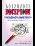 Deception: A true story about wounded souls, who extrapolated a murder conspiracy, from the ambiguous moments that occurred durin