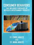 Consumer Behaviors That Influence Purchases of Replicate Entertainment Products