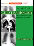 Chest Radiology: Plain Film Patterns and Differential Diagnoses, Expert Consult - Online and Print, 6e (Expert Consult Title: Online + Print)