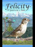 Felicity A Sparrow's Tale