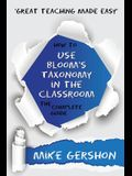 How to Use Bloom's Taxonomy in the Classroom the Complete Guide