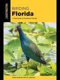 Birding Florida: A Field Guide to the Birds of Florida