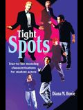 Tight Spots: True-To-Life Monolog Characterizations for Student Actors