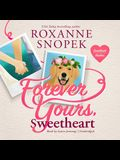 Forever Yours, Sweetheart Lib/E: A Sweetheart Hunters Romance