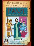 Paul Man on Mission: The Life and Letters of an Adventurer for Jesus
