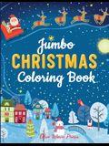 Jumbo Christmas Coloring Book: More Than 100 Christmas Pages to Color Including Santa, Christmas Trees, Reindeer, Snowman