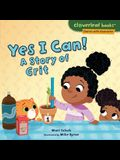 Yes I Can!: A Story of Grit
