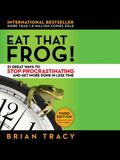 Eat That Frog! Lib/E: 21 Great Ways to Stop Procrastinating and Get More Done in Less Time