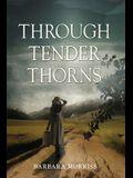Through Tender Thorns