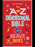 The A to Z Devotional Bible for Brave Boys: New Life Version